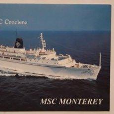 Postales: 1 POSTAL DE ** MSC CROCIERE . MSC MONTEREY . FUERA DE CAMPO ** . Lote 194943676