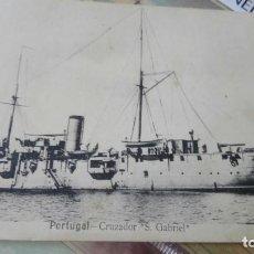 Postales: POSTAL BARCO PORTUGAL CRUCERO CRUZADOR SAN GABRIEL AÑOS 10 O 20 DEL SIGLO PASADO. Lote 222786496