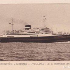 Postales: MOTONAVÍOS SATURNIA Y VULCANIA DE LA COSULICH-LINE – A.RIZZOLI – S/C. Lote 262914360