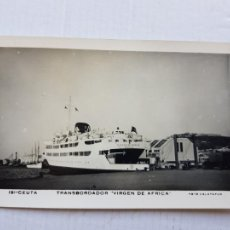 Cartes Postales: TRANSBORDADRO VIRGEN DE AFRICA FOTO CALATAYUD 191 CEUTA BARCO PUERTO. Lote 276250893
