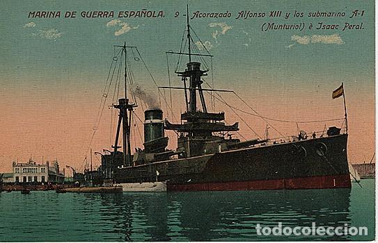 X126183 ESPANA MARINA GUERRA ESPANOLA ACORAZADO ALFONSO XIII Y LOS SUBMARINO A - 1 MUNTURIOL E PERAL (Postales - Postales Temáticas - Barcos)