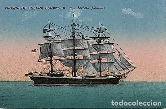 X126184 ESPANA MARINA DE GUERRA ESPANOLA CORBETA NAUTILUS VELERO MILITAR (Postales - Postales Temáticas - Barcos)