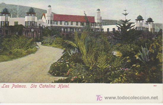 LAS PALMAS.STA CATALINA HOTEL. MAS POSTALES Y OTROS-COLECCIONISMO EN RASTRILLOPORTOBELLO (Postales - España - Canarias Antigua (hasta 1939))