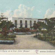 Postales: TENERIFE.HOTEL MONOPOL.PUERTO DE LA CRUZ.MIRE MAS POSTALES EN RASTRILLOPORTOBELLO. Lote 22015595