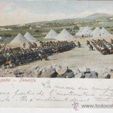 Postales: ISLAS CANARIAS. TENERIFE. MISA DE CAMPAÑA. AÑOS 1900.. Lote 27314815