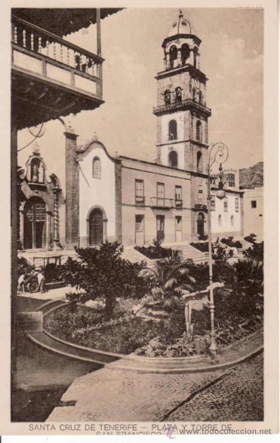 POSTALES ANTIGUAS. ISLAS CANARIAS. PLAZA Y TORRE DE SAN FRANCISCO. SANTA CRUZ DE TENERIFE. (Postales - España - Canarias Antigua (hasta 1939))