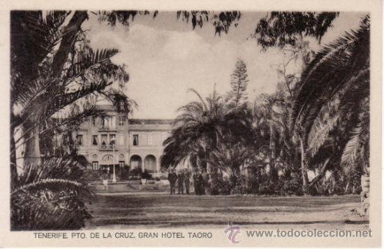 POSTALES ANTIGUAS. ISLAS CANARIAS. GRAN HOTEL TAORO. PUERTO DE LA CRUZ. SANTA CRUZ DE TENERIFE. (Postales - España - Canarias Antigua (hasta 1939))