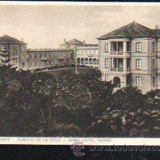 Postales: TARJ. POSTAL DE TENERIFE - PUERTO DE LA CRUZ. GRAN HOTEL TAORO.. Lote 37667961