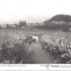 Postales: PS1834 LAS PALMAS DE GRAN CANARIA 'VALLE DE ARUCAS' - ED. ARRIBAS - FOTOGRÁFICA - ESCITA AL DORSO. Lote 38988802