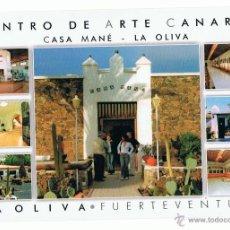 Postales: POSTAL CENTRO DE ARTE CANARIO LA OLIVA FUERTEVENTURA CASA MANE SIN CIRCULAR. Lote 41319547