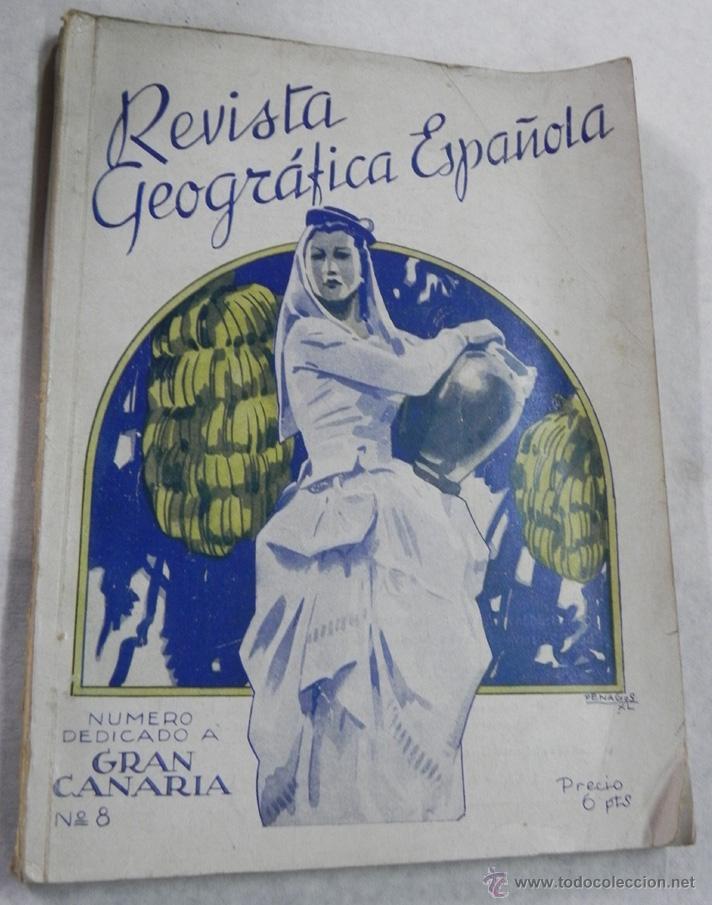 REVISTA GEOGRÁFICA ESPAÑOLA - Nº 8, DEDICADO A GRAN CANARIA, PORTADA ILUSTRADA POR PENAGOS, MUCHISI (Postales - España - Canarias Moderna (desde 1940))