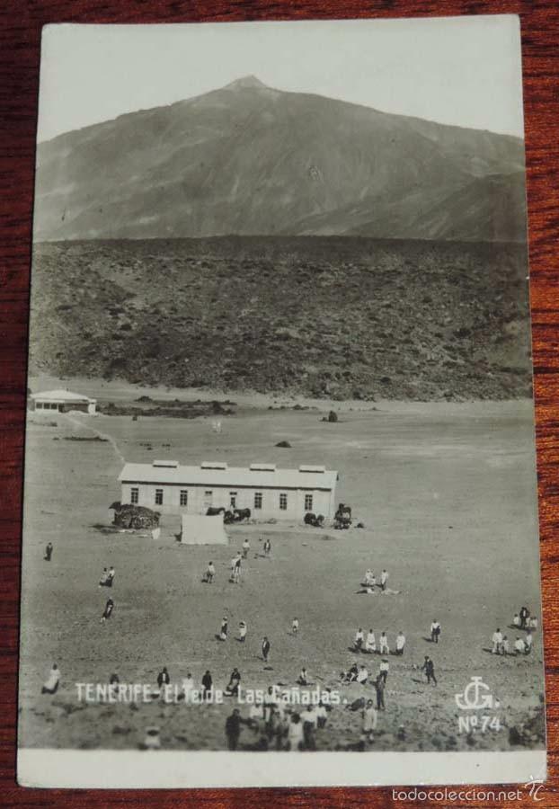 FOTO POSTAL DE SANTA CRUZ DE TENERIFE, EL TEIDE, LAS CAÑADAS,N. 74, FOTOGRAFO JOAQUIN GONZALEZ ESPIN (Postales - España - Canarias Antigua (hasta 1939))