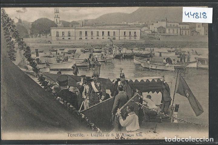 TENERIFE - LLEGADA DE S.M. ALFONSO XIII - VER REVERSO - (44.818) (Postales - España - Canarias Antigua (hasta 1939))