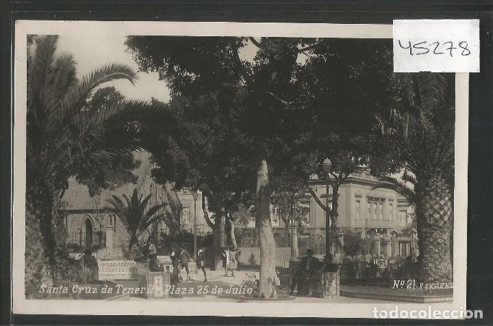 SANTA CRUZ DE TENERIFE - PLAZA 25 JULIO - FOTOGRAFICA - P. EXPRES -VER REVERSO -(46.278) (Postales - España - Canarias Antigua (hasta 1939))