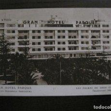 Postales: LAS PALMAS GRAN CANARIA - GRAN HOTEL PARQUE - (53.322). Lote 135449886