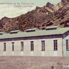 Cartoline: TENERIFE OBSERVATORIO METEOROLOGICO DE LAS CAÑADAS DEL TEIDE. Lote 180291432