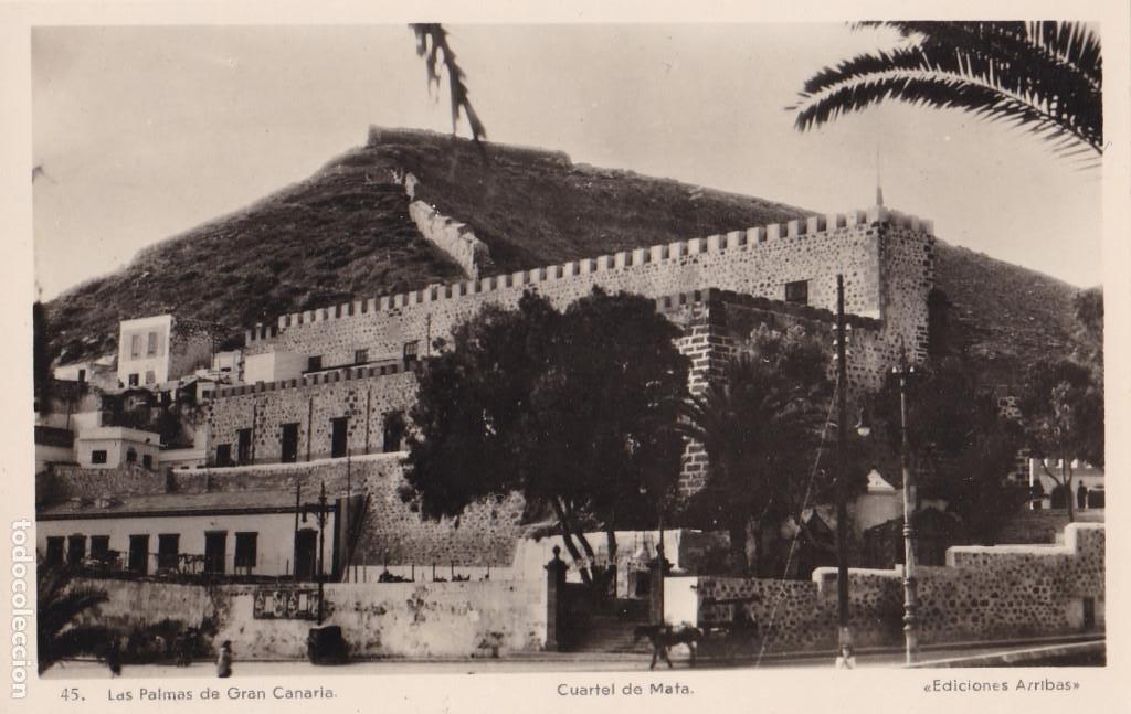 LAS PALMAS DE GRAN CANARIA CUARTEL DE MATA. ED. ARRIBAS Nº 45 (Postales - España - Canarias Antigua (hasta 1939))