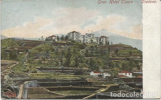 X125352 ISLAS CANARIAS TENERIFE OROTAVA GRAN HOTEL TAURO PRECURSOR ANTES DE 1904 (Postales - España - Canarias Antigua (hasta 1939))