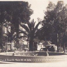 Postales: SANTA CRUZ DE TENERIFE, PLAZA 25 DE JULIO. POSTAL FOTOGRAFICA CIRCULADA EN 1932. Lote 286874698
