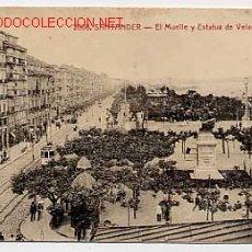 Cartes Postales: SANTANDER. EL MUELLE Y ESTATUA DE VELARDE. SIN CIRCULAR. Lote 17734084