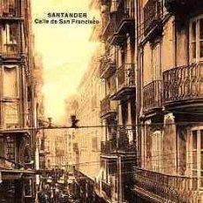 Postales: POSTAL DE SANTANDER CALLE DE SAN FRANCISCO. Lote 11000663
