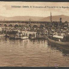 Postales: SANTANDER - DETALLE DE LA RECEPCION AL PRESIDENTE ARGENTINA - PAPELERIA EL ESCRITORIO - (18956). Lote 41266030