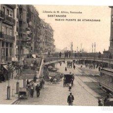 Postales: TARJETA POSTAL SANTANDER. NUEVO PUENTE DE ATARAZANAS. LIBRERIA M. ALBIRA. C. 1914. Lote 195281620