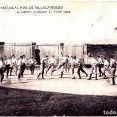 Postales: VILLACARRIEDO (CANTABRIA) - COLEGIO DE LAS ESCUELAS PIAS - ALUMNOS JUGANDO AL FUTBOL. Lote 267504064