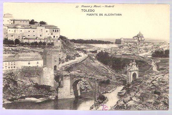 TARJETA POSTAL DE TOLEDO. PUENTE DE ALCANTARA. 53. HAUSER Y MENET. - MADRID. (Postales - España - Castilla La Mancha Antigua (hasta 1939))