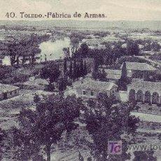 Postales: TOLEDO. FABRICA DE ARMAS.POSTAL NO CIRCULADA.. Lote 20901379