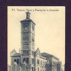 Cartes Postales: POSTAL DE TOLEDO: TORRE Y PUERTA DE LA ESTACION DE TREN (ED.GRAFOS NUM.81). Lote 7480991