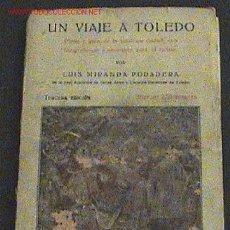 Postales: UN VIAJE A TOLEDO GUÍA Y PLANO DE LA HISTÓRICA CIUDAD - POR MIRANDA PODADERA, LUIS - MADRID: TOPOGRA. Lote 27294252