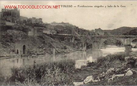 TARJETA POSTAL TOLEDO Nº42 - FORTIFICACIONES VISIGODOS Y BAÑOS DE LA CAVA (Postales - España - Castilla La Mancha Antigua (hasta 1939))