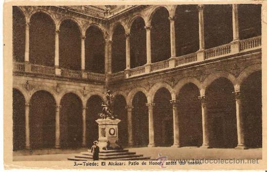 POSTAL DE TOLEDO - EL ALCÁZAR : PATIO DE HONOR (Postales - España - Castilla La Mancha Antigua (hasta 1939))