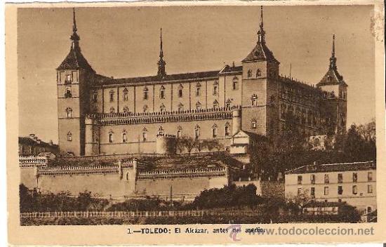 POSTAL DE TOLEDO - EL ALCÁZAR ANTES DEL ASEDIO (Postales - España - Castilla La Mancha Antigua (hasta 1939))