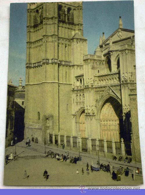 POSTAL TOLEDO CATEDRAL FACHADA COLOR AÑOS 50 (Postales - España - Castilla la Mancha Moderna (desde 1940))