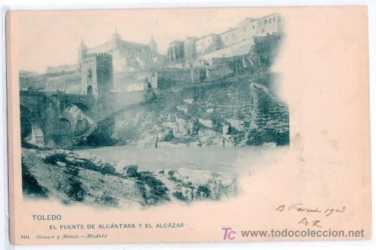 TARJETA POSTAL DE TOLEDO. EL PUENTE DE ALCANTARA Y EL ALCAZAR. 804 HAUSER Y MENET (Postales - España - Castilla La Mancha Antigua (hasta 1939))