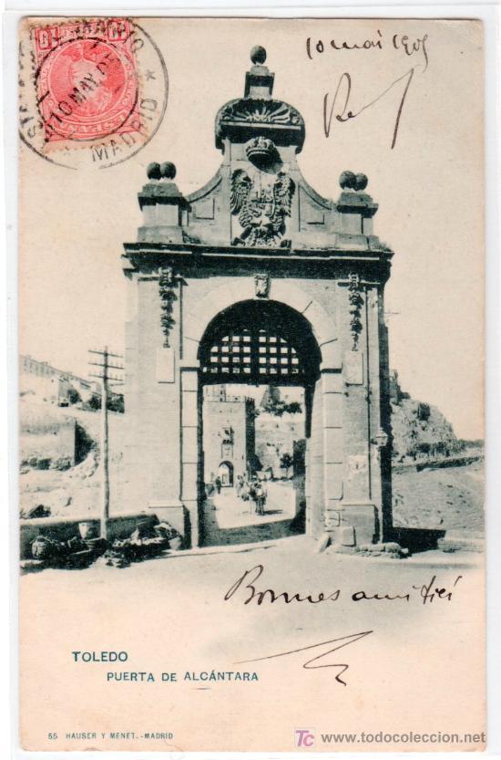 TARJETA POSTAL DE TOLEDO. PUERTA DE ALCANTARA. 55 HAUSER Y MENET (Postales - España - Castilla La Mancha Antigua (hasta 1939))