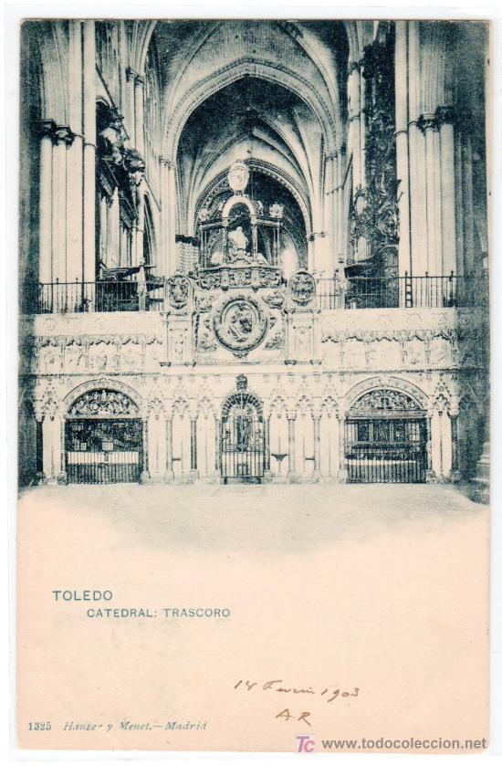 TARJETA POSTAL DE TOLEDO. CATEDRAL, TRASCORO. 1325 HAUSER Y MENET (Postales - España - Castilla La Mancha Antigua (hasta 1939))