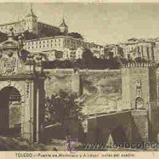 Postales: TOLEDO - PUENTE DE ALCANTARA Y ALCAZAR ANTES DEL ASEDIO. Lote 18729874