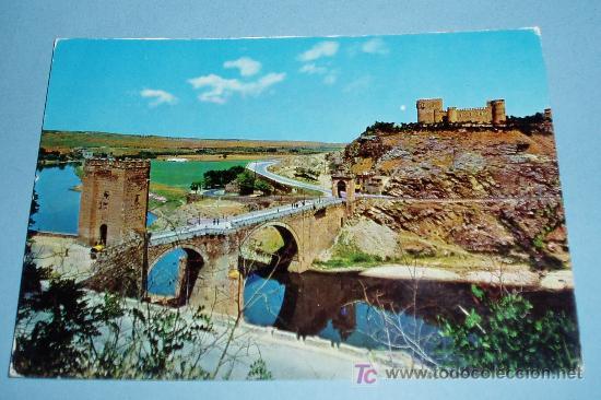 POSTAL TOLEDO. PUENTE ALCÁNTARA Y CASTILLO SAN FERNANDO (Postales - España - Castilla la Mancha Moderna (desde 1940))