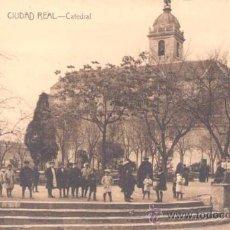 Postales: CIUDAD REAL.- CATEDRAL. Lote 22099342