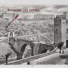 Postales: TOLEDO. PUENTE DE ALCANTARA. FISA, DOMINGUEZ. FOTO J. CEBOLLERO. PUBLICIDAD RESTAURANTE LA CUBANA. Lote 26087044