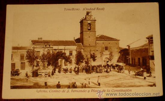 ANTIGUA POSTAL DE TOMELLOSO - CIUDAD REAL - IGLESIA, CASINO DE S. FERNANDO Y PLAZA DE LA CONSTITUCIO (Postales - España - Castilla La Mancha Antigua (hasta 1939))