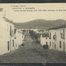 Postales: ALMADEN - SERIE 2 - Nº 7 - CALLE DE SAN RAFAEL CON VISTAS DEL HOSPITAL DE MINEROS - (8808). Lote 30210322