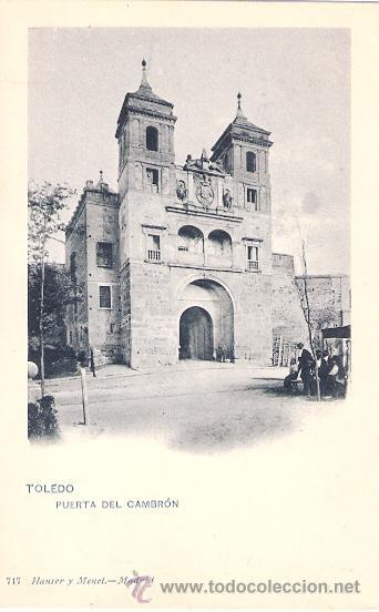 TARJETA POSTAL. TOLEDO. Nº 717. PUERTA DEL CAMBRON. ED. HAUSER Y MENET. (Postales - España - Castilla La Mancha Antigua (hasta 1939))