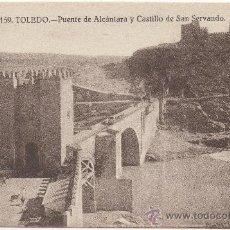 Postales: TOLEDO.- PUENTE DE ALCÁNTARA Y CASTILLO DE SAN SERVANDO.. Lote 35126515