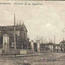 Postales: VALDEPEÑAS (CIUDAD REAL).- CONVENTO DE LAS AGUSTINAS. Lote 37088719