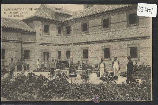 OCAÑA - 15 - REFORMATORIO DE ADULTOS - JARDÍN DE LA ENFERMERIA - HAUSER Y MENET - (15.401) (Postales - España - Castilla La Mancha Antigua (hasta 1939))