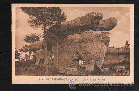 TARJ. POSTAL DE CUENCA - CIUDAD ENCANTADA. UN PILLAR DEL PUENTE. 5. L.ROISIN (Postales - España - Castilla La Mancha Antigua (hasta 1939))